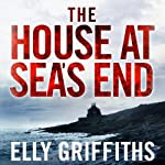 The House at Sea's End | Elly Griffiths