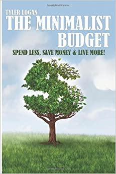 The minimalist budget spend less save money and live for Minimalist living money