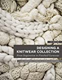 img - for Designing a Knitwear Collection: From Inspiration to Finished Garments book / textbook / text book
