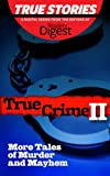img - for True Crime II: More Tales of Murder & Mayhem (True Stories by Reader's Digest Book 6) book / textbook / text book