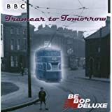 Tramcar to Tomorrowby Be Bop Deluxe