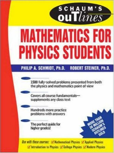 Schaum's Outline of Mathematics for Physics Students...