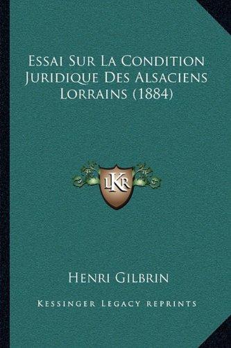 Essai Sur La Condition Juridique Des Alsaciens Lorrains (1884)
