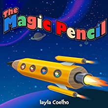 The Magic Pencil (       UNABRIDGED) by Layla Coelho Narrated by Judy Klein