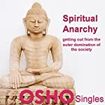 Spiritual Anarchy: Buddha: The Greatest Anarchist in Human History |  OSHO
