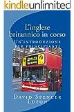 L'inglese britannico in corso: un'introduzione per principianti