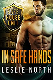 In Safe Hands (The Safe House Series Book 1)
