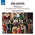 Brahms: Rhapsodies, Op. 79 / Waltzes, Op