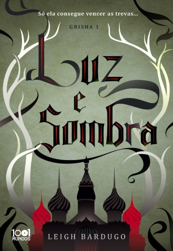 Leigh Bardugo - Luz e Sombra