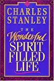 The Wonderful Spirit Filled Life (0802726771) by Stanley, Charles F.