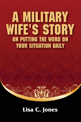 A Military Wife's Story on Putting The Word on your Situation Daily