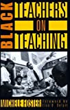 img - for Black Teachers on Teaching by Michele Foster book / textbook / text book
