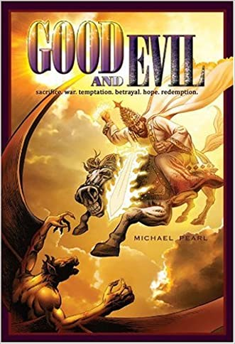 Good and Evil written by Michael Pearl