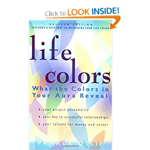 Life Colors: What the Colors in Your Aura Reveal Pamala Oslie