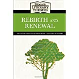 Rebirth and Renewal (Bloom's Literary Themes) ~ Robert C. Evans