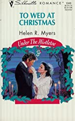 To Wed At Christmas (Under The Mistletoe) (Silhouette Romance)