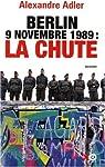 Berlin 9 novembre 1989 : la chute par Adler