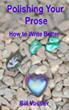 img - for Polishing Your Prose: How to Write Better book / textbook / text book