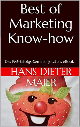 best-of-marketing-know-how-das-pm-erfolgs-seminar-jetzt-als-ebook-german-edition