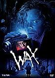Wax [DVD]
