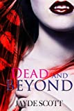Dead And Beyond (Ancient Legends #4)