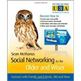 Social Networking for the Older and Wiser: Connect with Family, and Friends Old and New (The Third Age Trust (U3A)/Older & Wiser)by Sean McManus