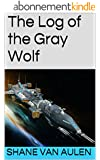 The Log of the Gray Wolf (Star Wolf Squadron Book 1) (English Edition)