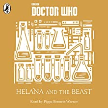 Helana and the Beast: A Time Lord Fairy Tale (       UNABRIDGED) by Justin Richards Narrated by Pippa Bennett-Warner