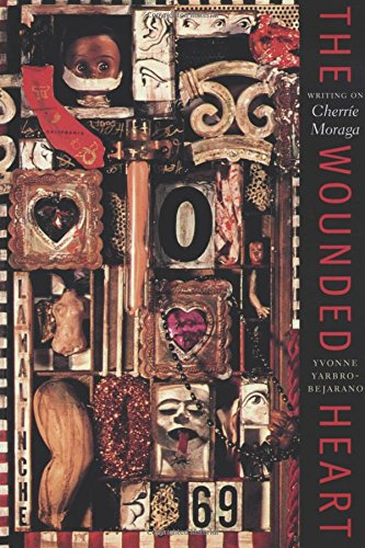 Wounded Heart: Writing on Cherrie Moraga (Chicana Matters Series)