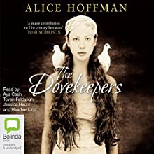 The Dovekeepers (       UNABRIDGED) by Alice Hoffman Narrated by Aya Cash, Tovah Feldshuh, Jessica Hecht, Heather Lind