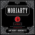 Moriarty: Sherlock Holmes, Book 2 (       UNABRIDGED) by Anthony Horowitz Narrated by Julian Rhind-Tutt