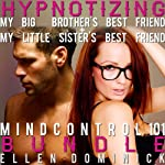 Mind Control 101 Bundle: Hypnotizing My Little Sister's Best Friend and Hypnotizing My Big Brother's Best Friend | Ellen Dominick