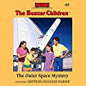 The Outer Space Mystery: The Boxcar Children Mysteries, Book 59 Audiobook by Gertrude Chandler Warner Narrated by Tim Gregory