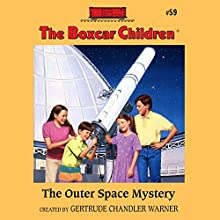 The Outer Space Mystery: The Boxcar Children Mysteries, Book 59 (       UNABRIDGED) by Gertrude Chandler Warner Narrated by Tim Gregory