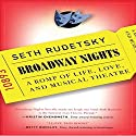 Broadway Nights: A Romp of Life, Love, and Musical Theatre Audiobook by Seth Rudetsky Narrated by Seth Rudetsky, Kristin Chenoweth, Andrea Martin, Ann Harada, Richard Kind, Jeff Bowen, Jonathan Groff