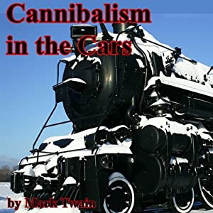 Cannibalism in the Cars | [Mark Twain]