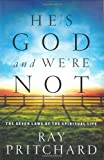 He's God and We're Not: The Seven Laws of the Spiritual Life