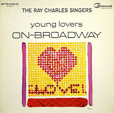 The Ray Charles Singers: Young Lovers On-Broadway [Vinyl LP] [Stereo] by The Ray Charles Singers