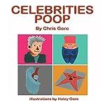 Celebrities Poop | Chris Gore