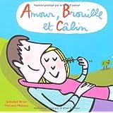 Amour, Brouille et Câlin