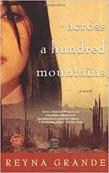 across a hundred mountains extended Across a hundred mountains by reyna grande buy now from amazon barnes & noble get weekly book recommendations: email address subscribe tweet kirkus review an.