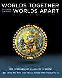 img - for Worlds Together, Worlds Apart: A History of the World: From the Beginnings of Humankind to the Present (Third Edition) (Vol. One-Volume) book / textbook / text book