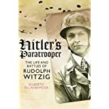 Hitler's Paratrooper: The Life and Battles of Rudolf Witzigby Gilberto Vilhermosa
