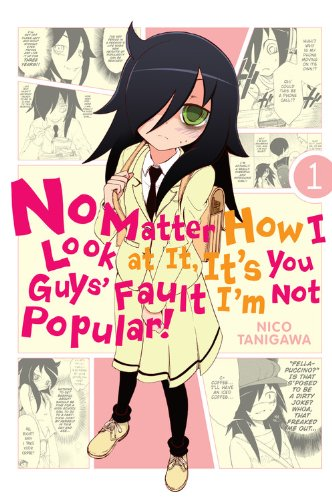 No Matter How I Look at It, It's You Guys' Fault I'm Not Popular!, Vol. 1