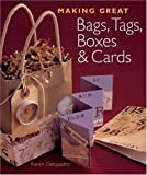 Karen Delquadro Making Great Bags, Tags, Boxes and Cards