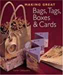 Making Great Bags, Tags, Boxes and Cards
