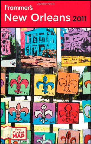Frommer's New Orleans 2011 (Frommer's Complete Guides)