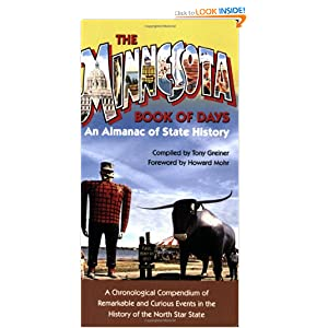 Minnesota Book of Days: An Almanac of State History Tony Greiner
