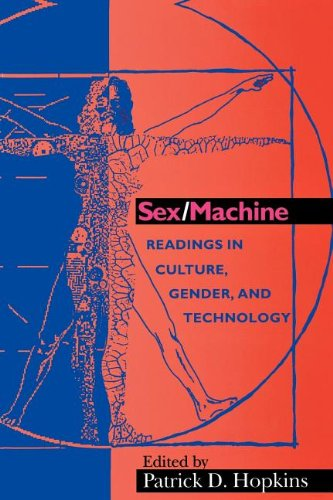 Sex/Machine: Readings in Culture, Gender, and Technology...