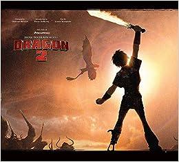 The Art of How to Train Your Dragon 2: Linda Sunshine: 9780062323354